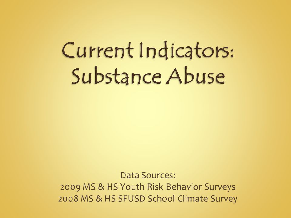 Data Sources: 2009 MS & HS Youth Risk Behavior Surveys 2008 MS & HS SFUSD School Climate Survey