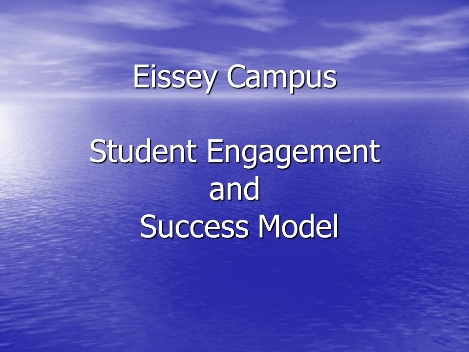 Eissey Campus Student Engagement and Success Model