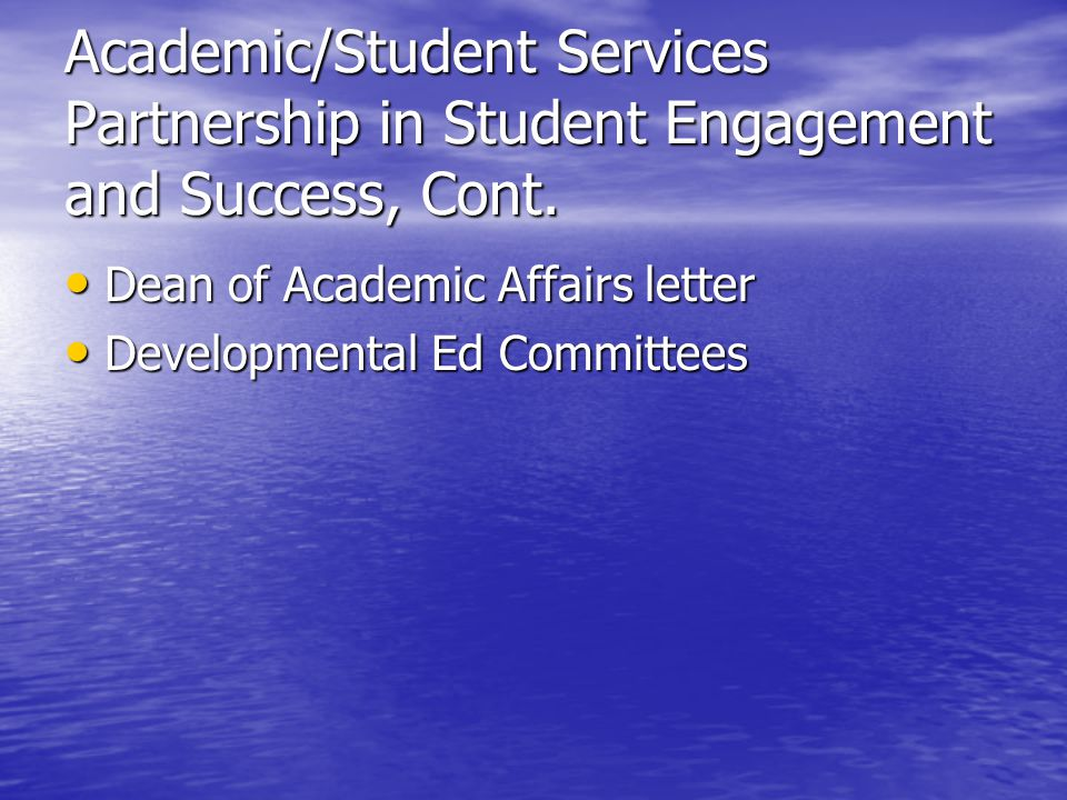 Academic/Student Services Partnership in Student Engagement and Success, Cont.