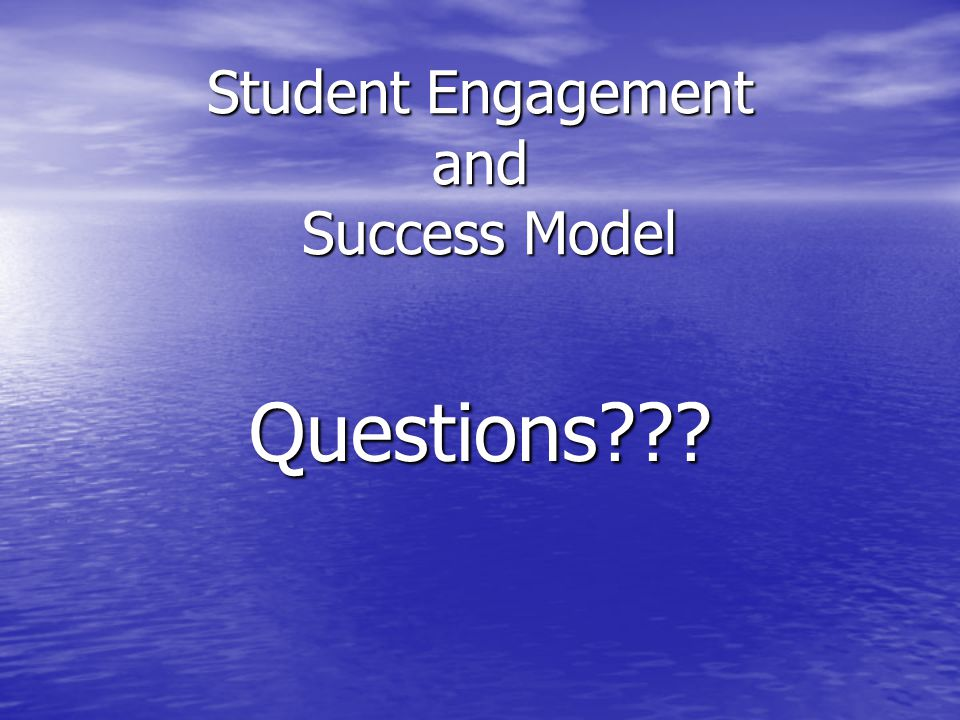 Student Engagement and Success Model Questions