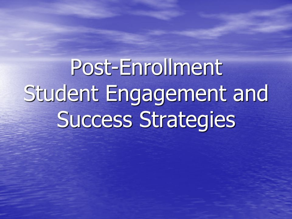 Post-Enrollment Student Engagement and Success Strategies