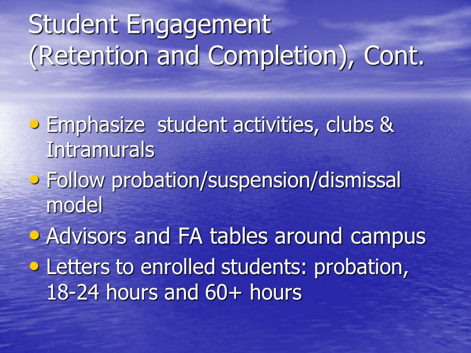 Student Engagement (Retention and Completion), Cont.