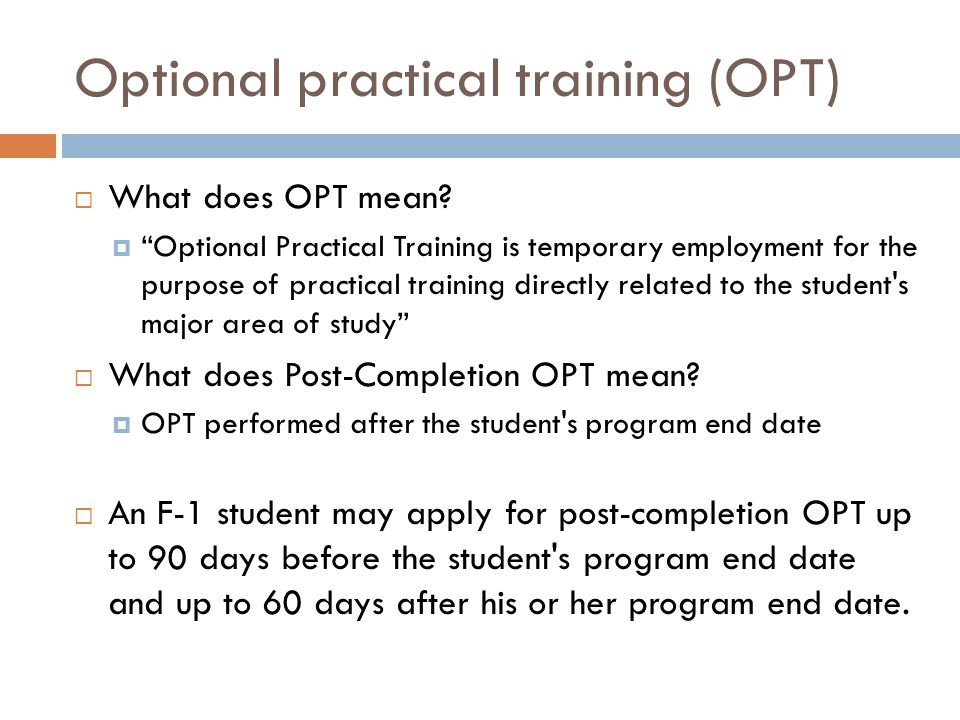 Work Done for OPT  Work done for OPT MUST be directly related to the student s major area of study .