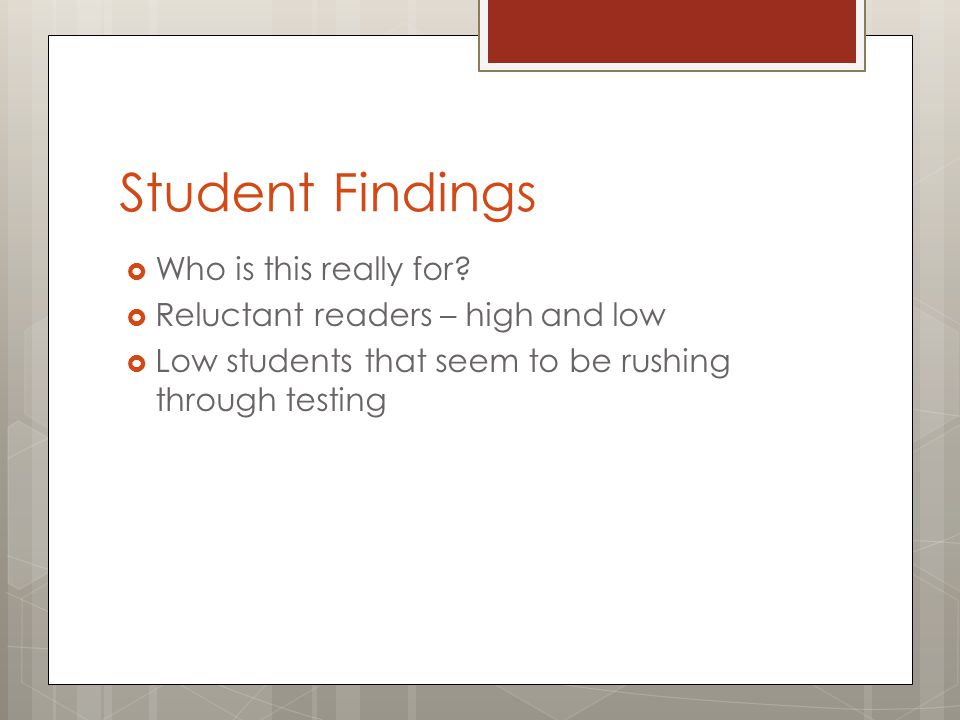 Student Findings  Who is this really for.