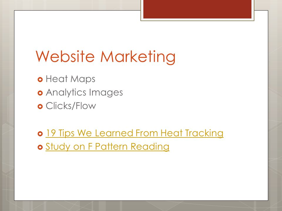 Website Marketing  Heat Maps  Analytics Images  Clicks/Flow  19 Tips We Learned From Heat Tracking 19 Tips We Learned From Heat Tracking  Study on F Pattern Reading Study on F Pattern Reading