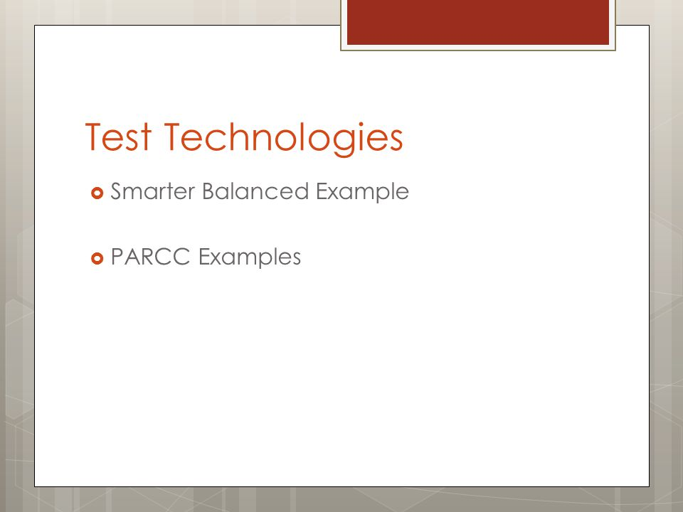 Test Technologies  Smarter Balanced Example  PARCC Examples