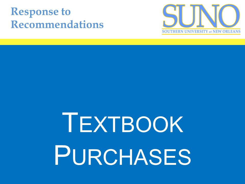 Response to Recommendations T EXTBOOK P URCHASES