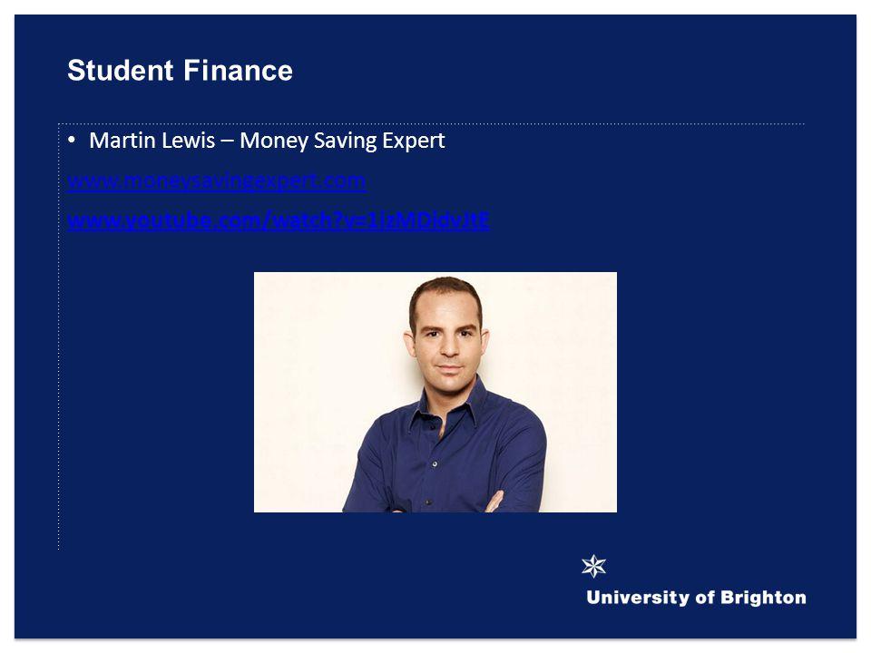 Student Finance Martin Lewis – Money Saving Expert www.moneysavingexpert.com www.youtube.com/watch v=1izMDidvJtE