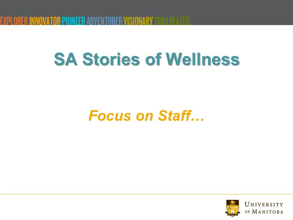 SA Stories of Wellness Focus on Staff…