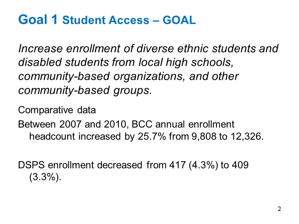 Goal 1 Student Access – GOAL Increase enrollment of diverse ethnic students and disabled students from local high schools, community-based organizations, and other community-based groups.