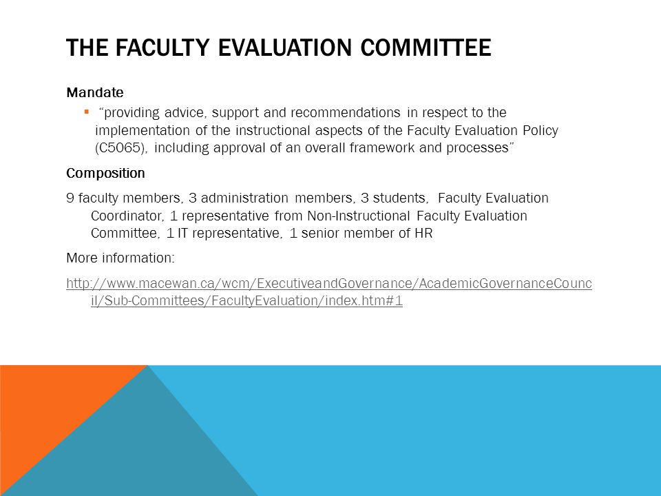 "THE FACULTY EVALUATION COMMITTEE Mandate  ""providing advice, support and recommendations in respect to the implementation of the instructional aspect"