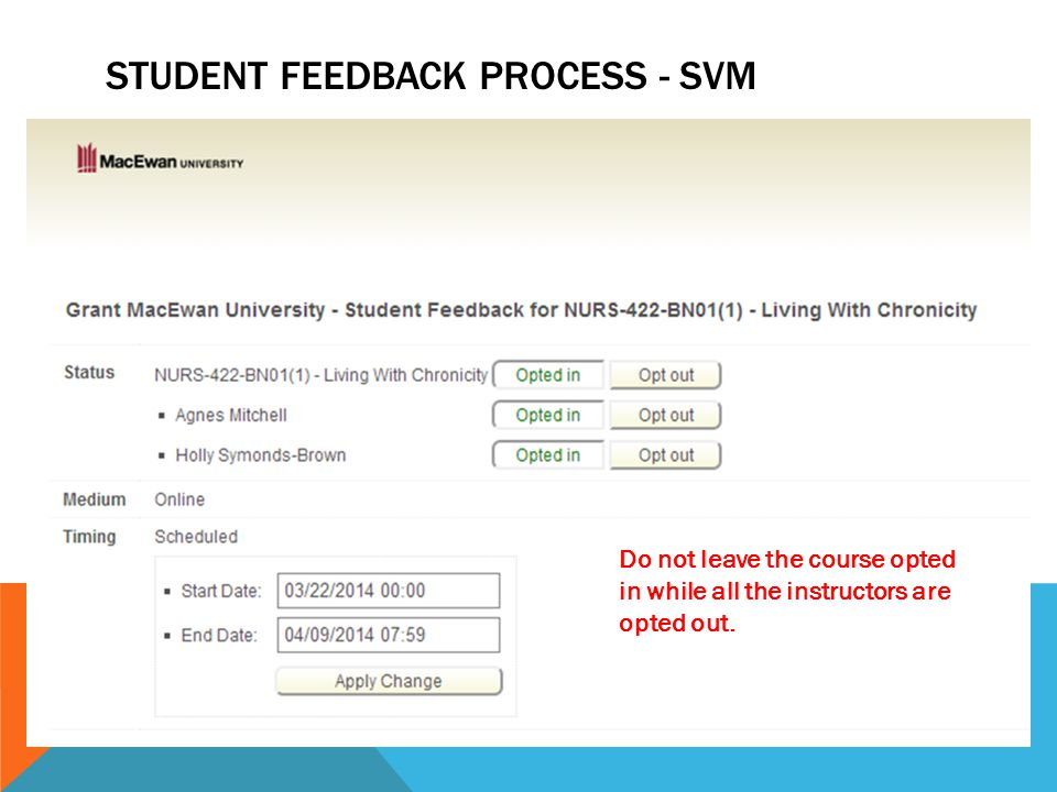 STUDENT FEEDBACK PROCESS - SVM Do not leave the course opted in while all the instructors are opted out.