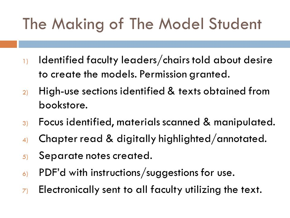 The Making of The Model Student 1) Identified faculty leaders/chairs told about desire to create the models.