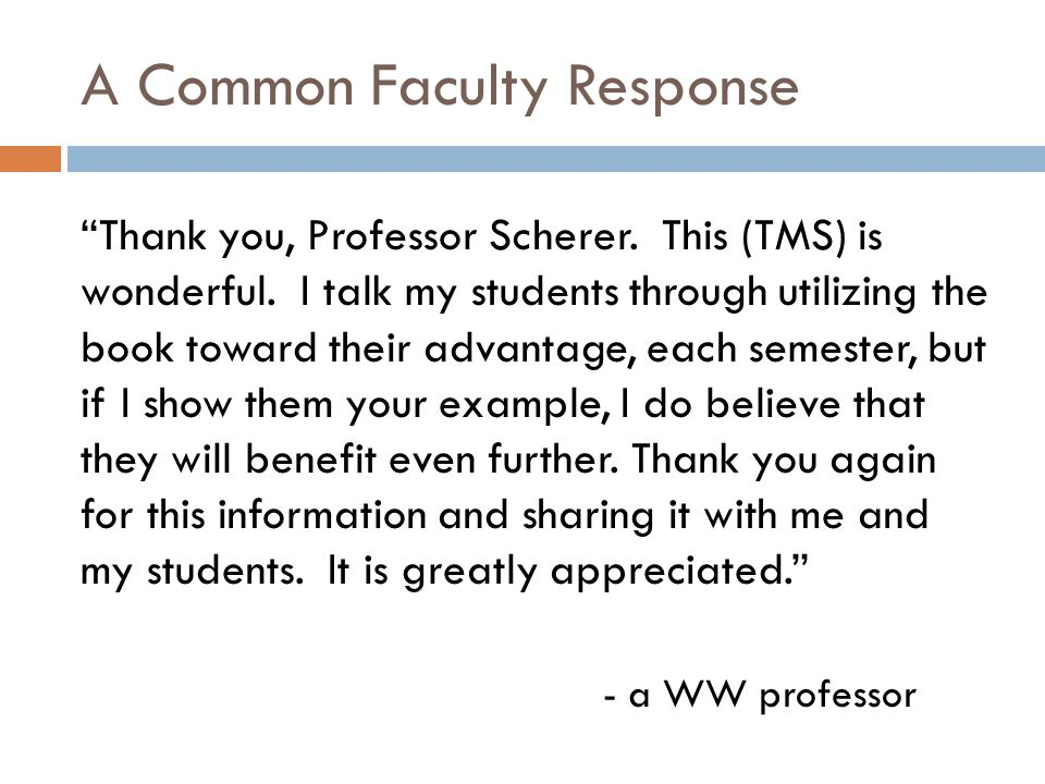 A Common Faculty Response Thank you, Professor Scherer.