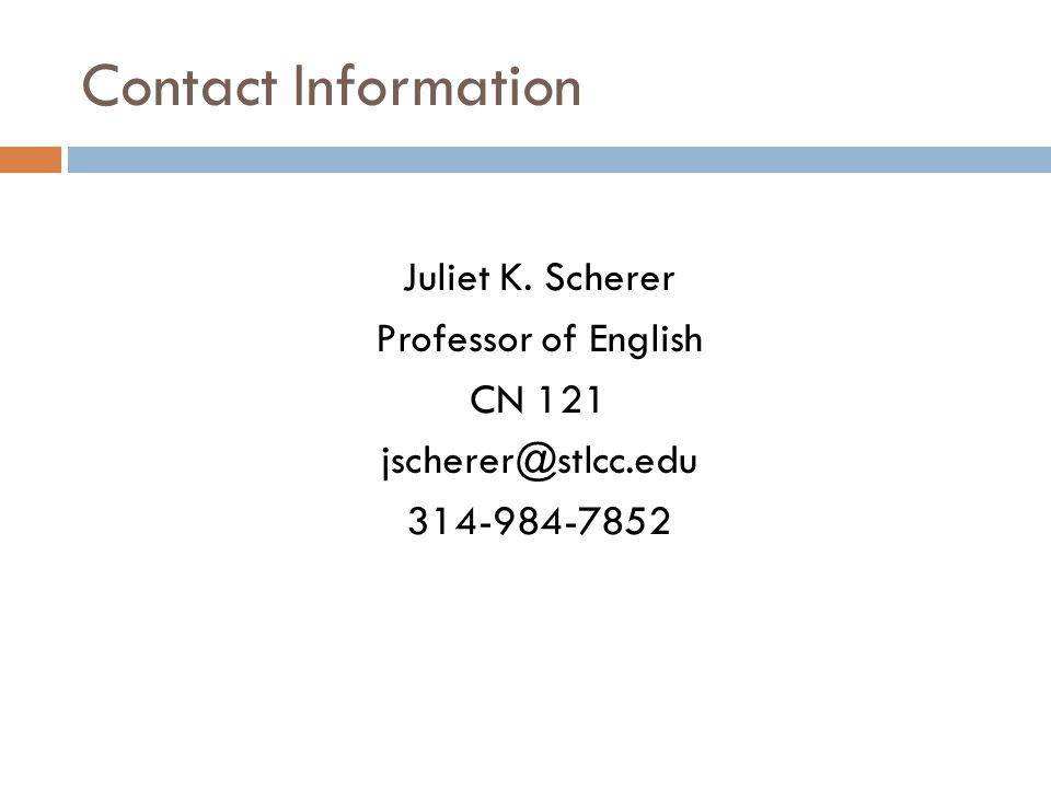 Contact Information Juliet K. Scherer Professor of English CN 121 jscherer@stlcc.edu 314-984-7852
