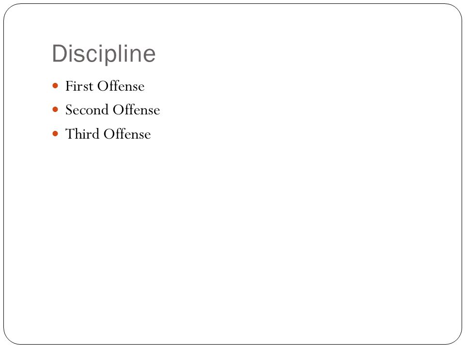 Discipline First Offense Second Offense Third Offense