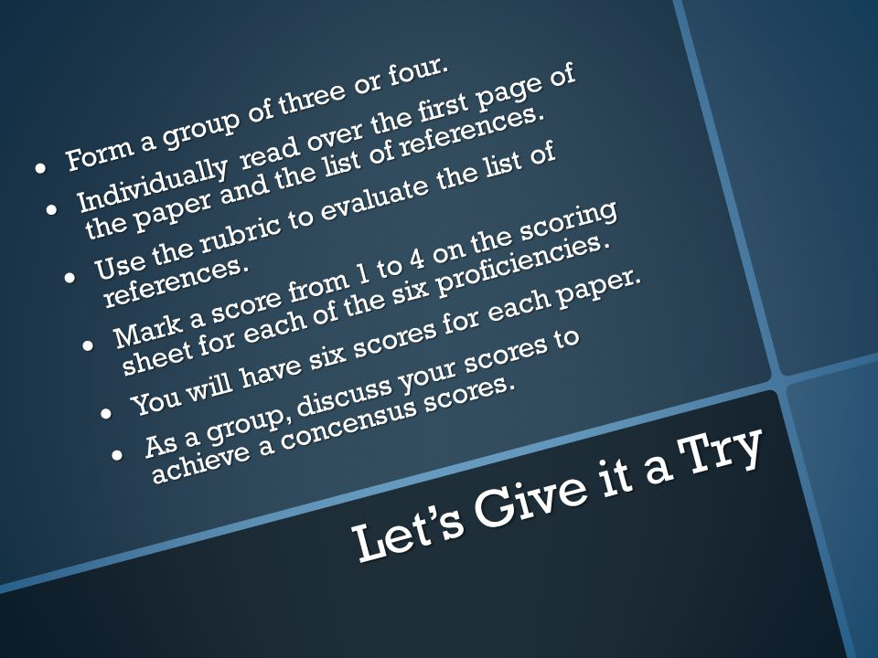 Let's Give it a Try Form a group of three or four.