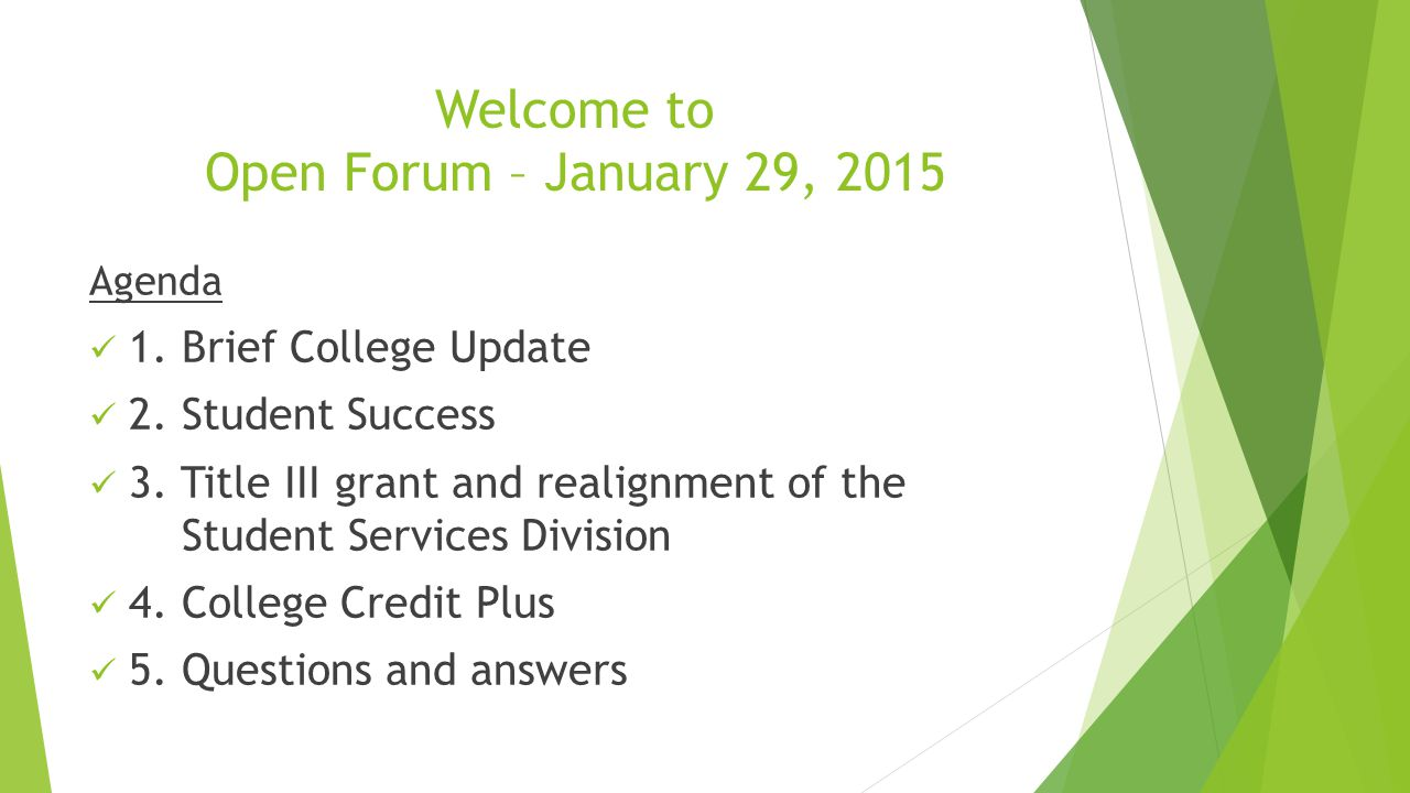 Welcome to Open Forum – January 29, 2015 Agenda 1.