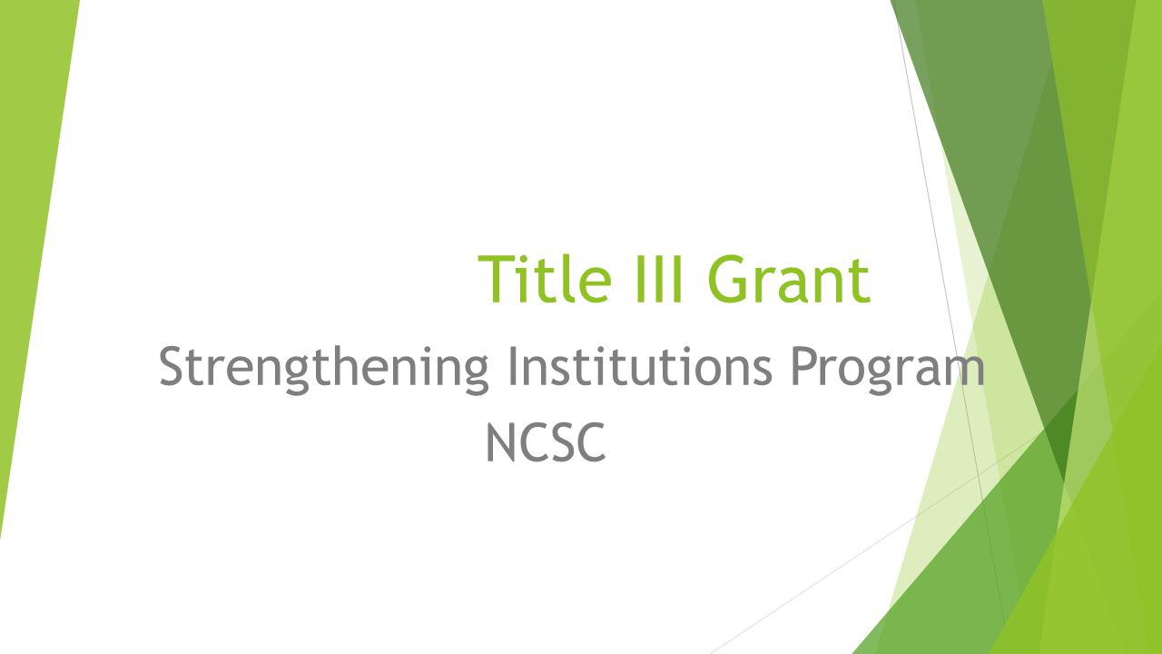 Title III Grant Strengthening Institutions Program NCSC