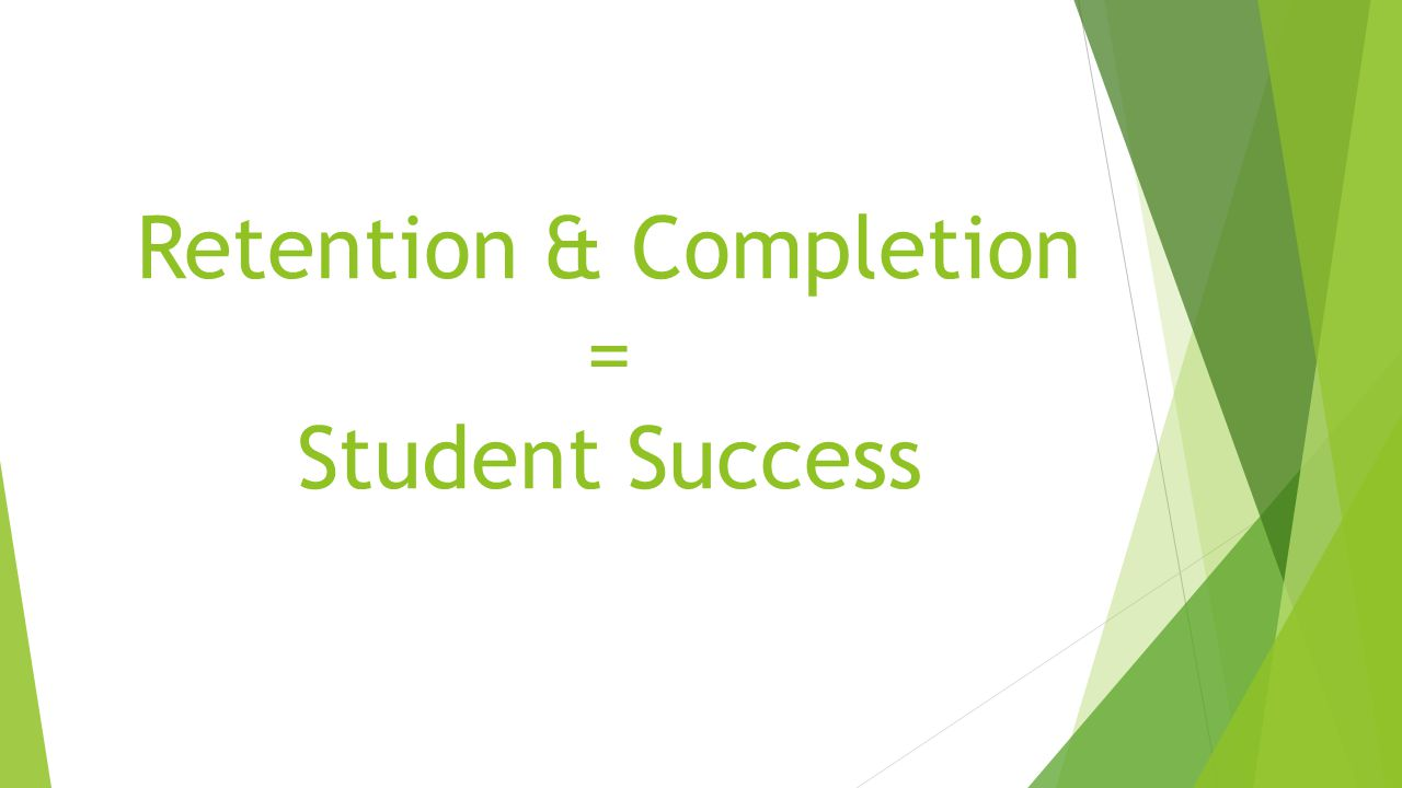 Retention & Completion = Student Success