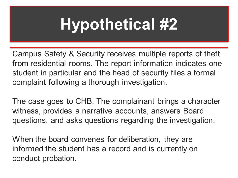 Hypothetical #2 Campus Safety & Security receives multiple reports of theft from residential rooms.