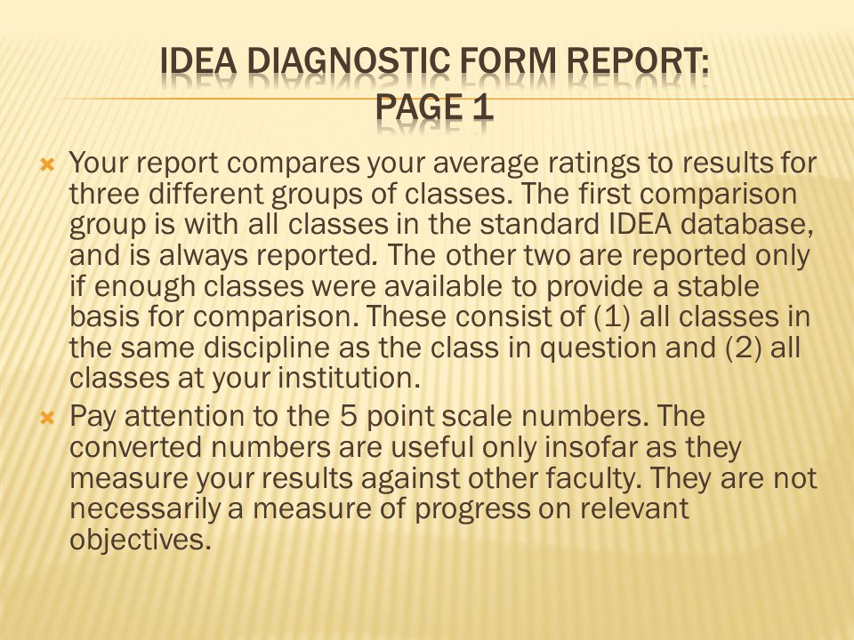  Your report compares your average ratings to results for three different groups of classes.