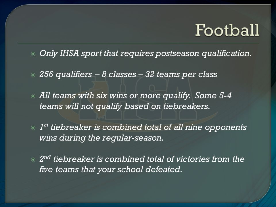  Only IHSA sport that requires postseason qualification.