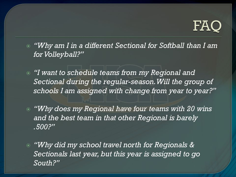  Why am I in a different Sectional for Softball than I am for Volleyball  I want to schedule teams from my Regional and Sectional during the regular-season.