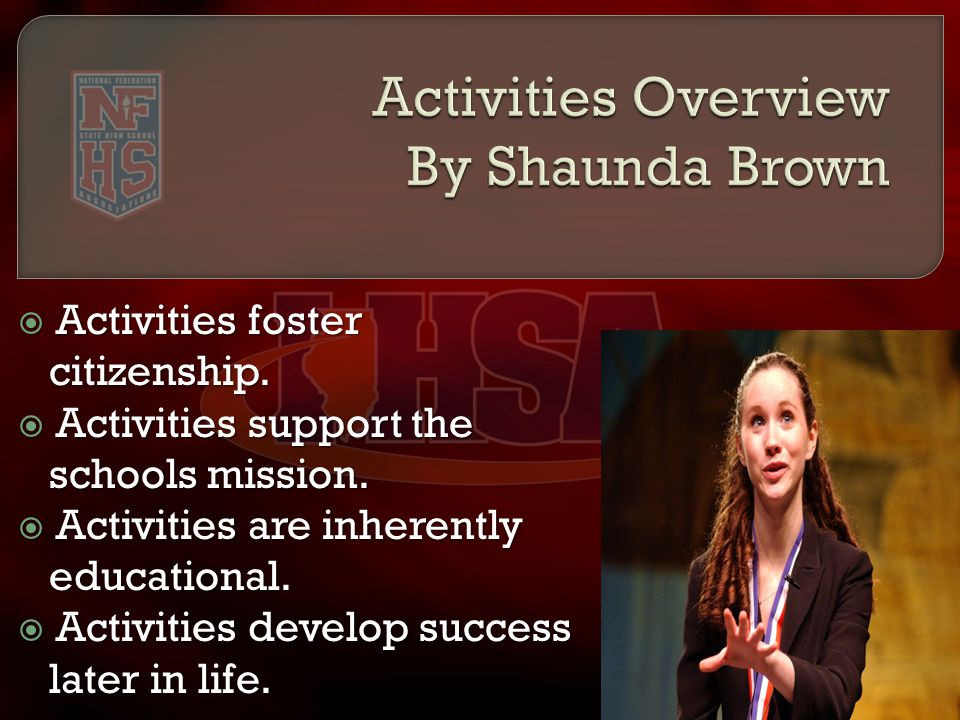  Activities foster citizenship.  Activities support the schools mission.