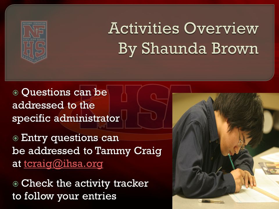  Questions can be addressed to the specific administrator  Entry questions can be addressed to Tammy Craig at   Check the activity tracker to follow your entries