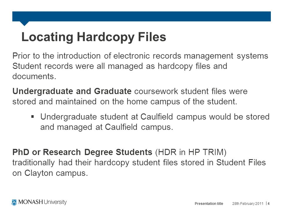 Locating Hardcopy Files Prior to the introduction of electronic records management systems Student records were all managed as hardcopy files and documents.