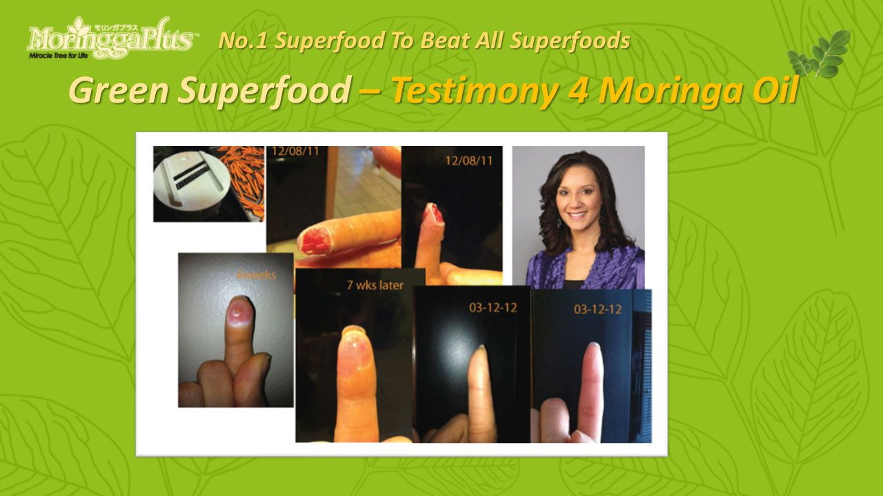 Green Superfood – Testimony 4 Moringa Oil No.1 Superfood To Beat All Superfoods