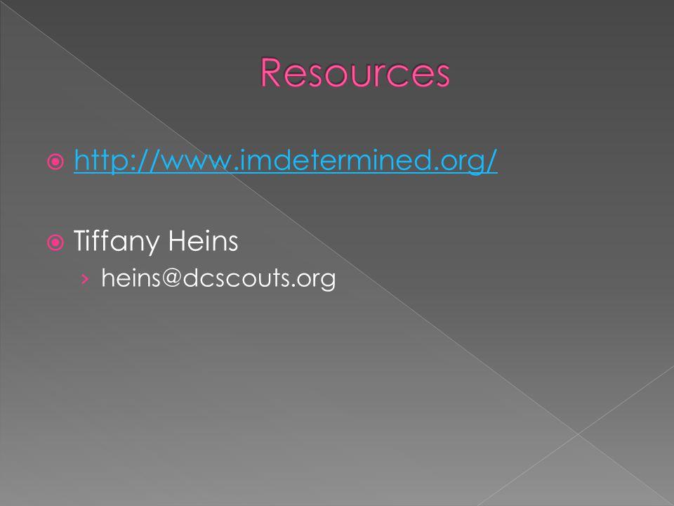  http://www.imdetermined.org/ http://www.imdetermined.org/  Tiffany Heins › heins@dcscouts.org