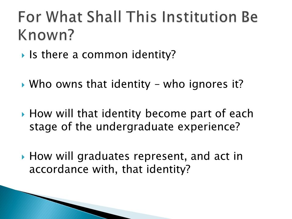  Is there a common identity.  Who owns that identity – who ignores it.