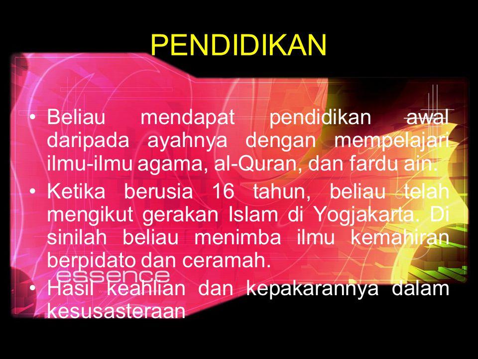 PENDIDIKAN Beliau mendapat pendidikan awal daripada ayahnya dengan mempelajari ilmu-ilmu agama, al-Quran, dan fardu ain. Ketika berusia 16 tahun, beli