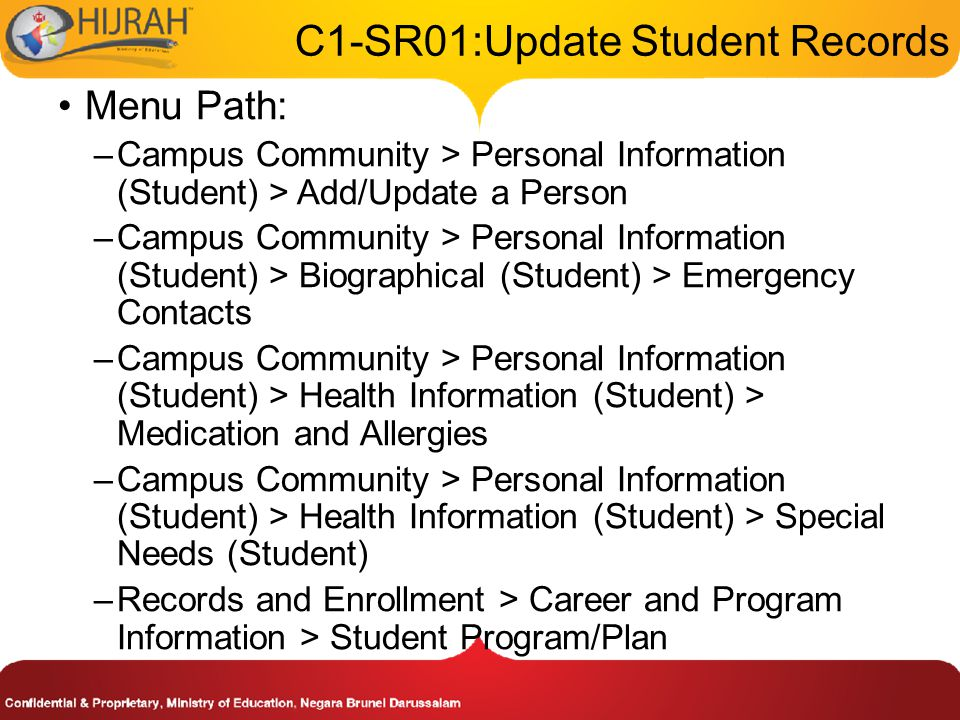 How to use the system 1.Navigate to the screen via menu path 2.Search for a particular student 3.Update student's existing data 4.Save Refer to Online Help for more details