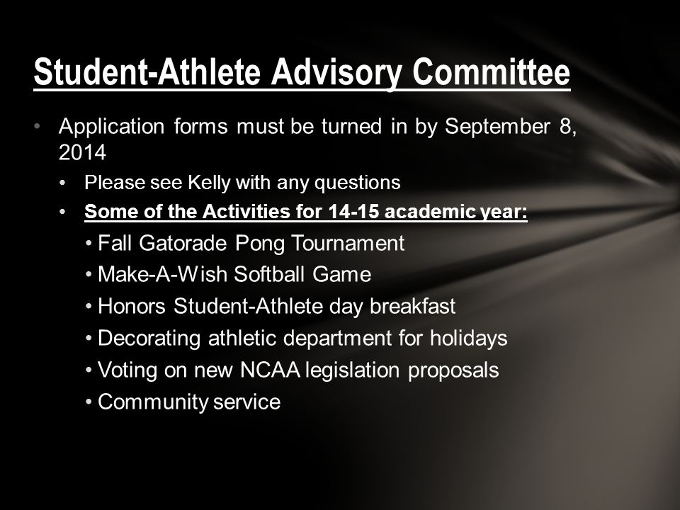 Application forms must be turned in by September 8, 2014 Please see Kelly with any questions Some of the Activities for 14-15 academic year: Fall Gato