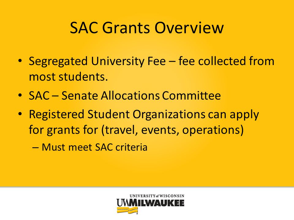 SAC Grants Overview Segregated University Fee – fee collected from most students.