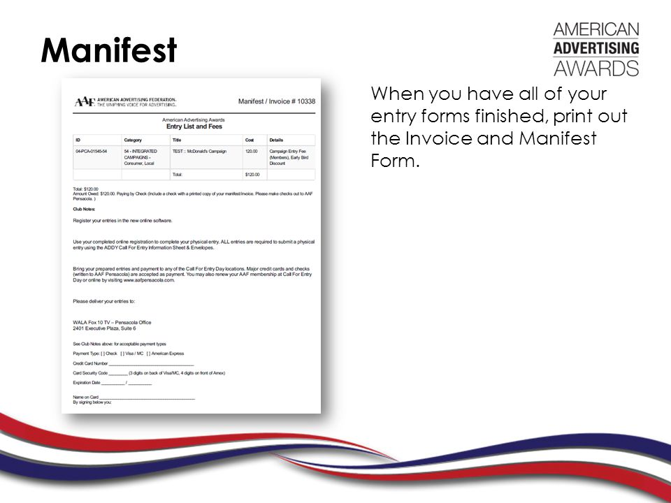 Manifest When you have all of your entry forms finished, print out the Invoice and Manifest Form.