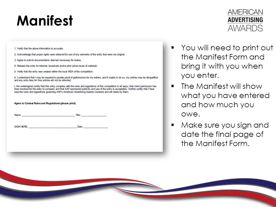 Manifest  You will need to print out the Manifest Form and bring it with you when you enter.