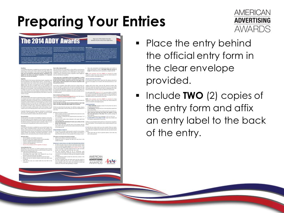 Preparing Your Entries  Place the entry behind the official entry form in the clear envelope provided.