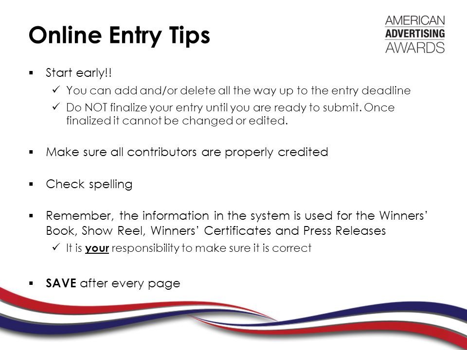 Online Entry Tips  Start early!.