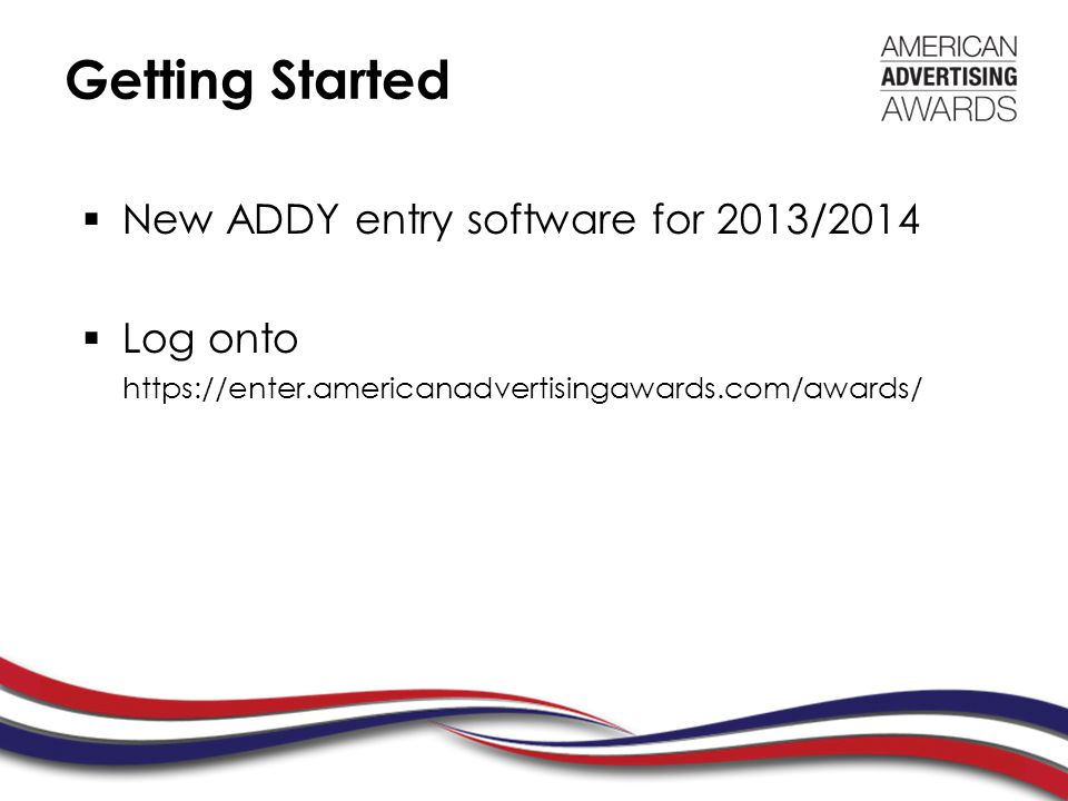 Getting Started  New ADDY entry software for 2013/2014  Log onto