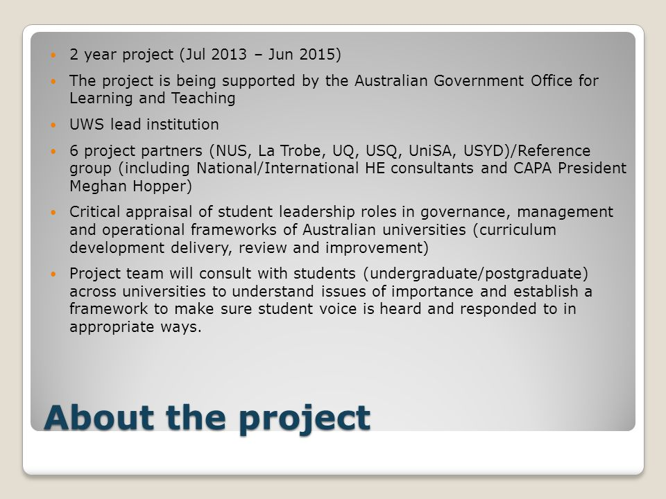 About the project 2 year project (Jul 2013 – Jun 2015) The project is being supported by the Australian Government Office for Learning and Teaching UW