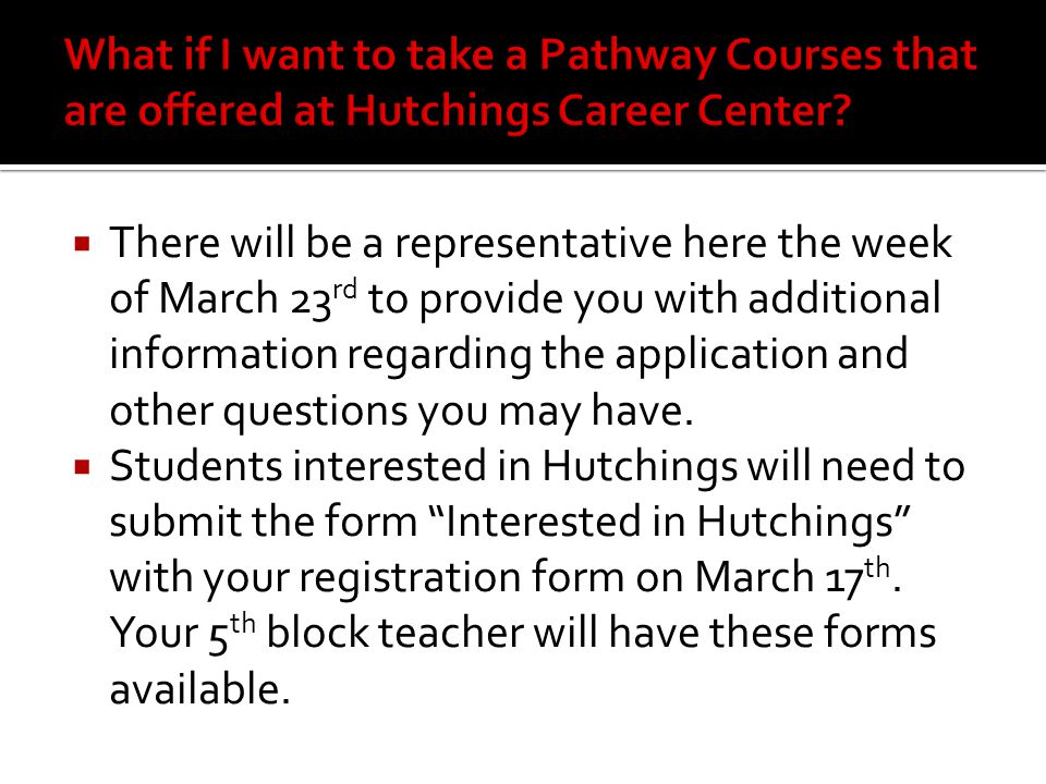  There will be a representative here the week of March 23 rd to provide you with additional information regarding the application and other questions you may have.