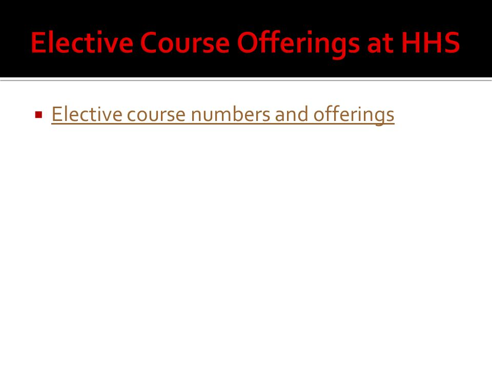  Elective course numbers and offerings Elective course numbers and offerings