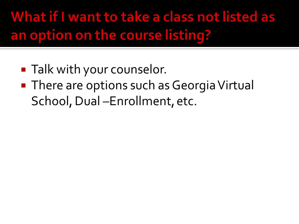  Talk with your counselor.