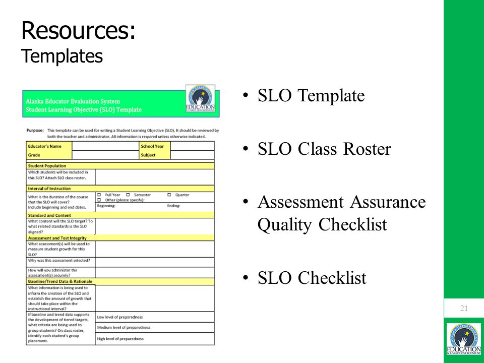21 SLO Template SLO Class Roster Assessment Assurance Quality Checklist SLO Checklist Resources: Templates