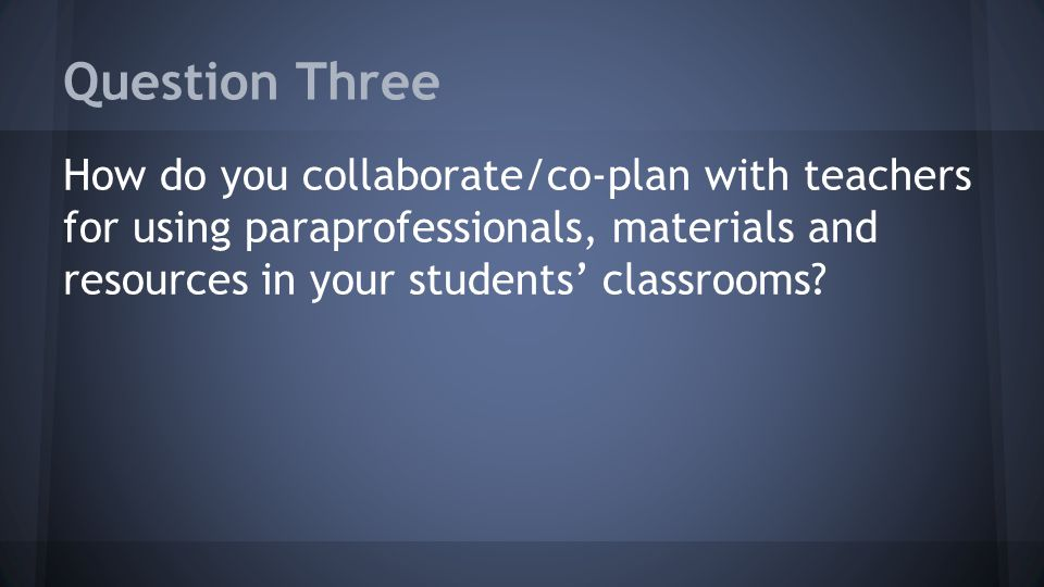 Question Four What are some examples of materials/differentiated strategies that you use.