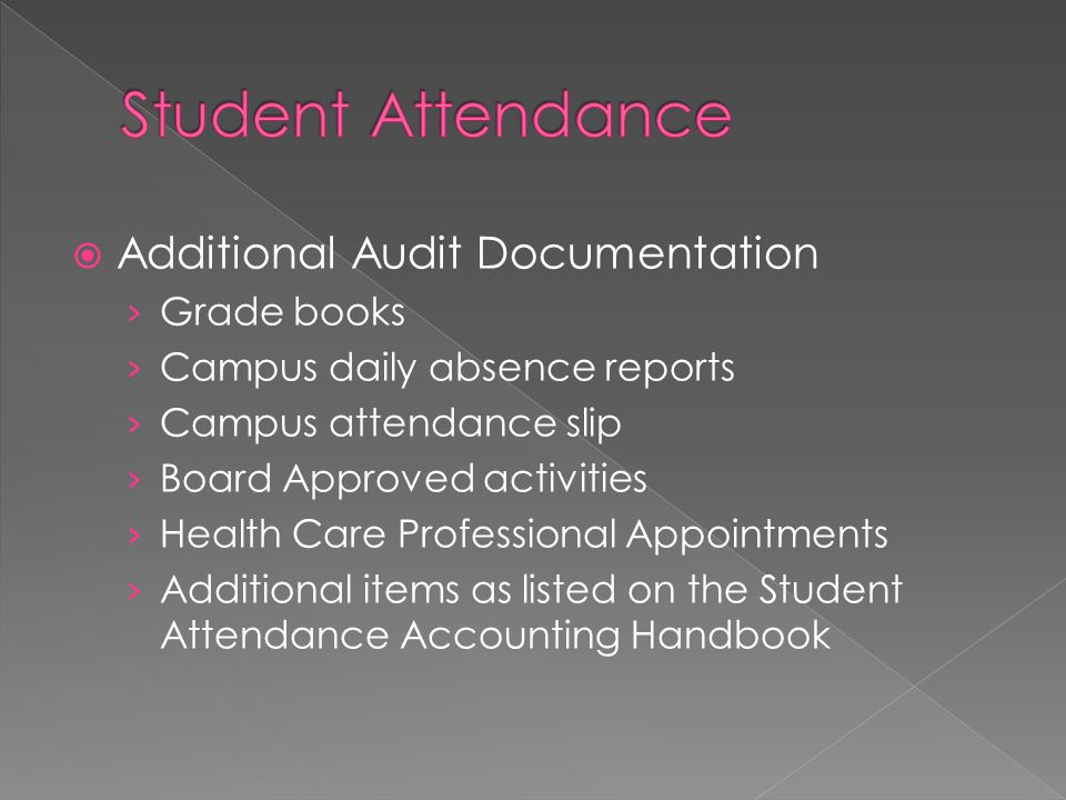  Additional Audit Documentation › Grade books › Campus daily absence reports › Campus attendance slip › Board Approved activities › Health Care Profe
